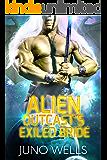 Alien Outcast's Exiled Bride: A SciFi Alien Romance (Draconian Warriors Book 10)
