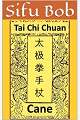 Tai Chi Cane (Golden Flower Internal Arts Series Book 5) Kindle Edition