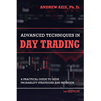 Advanced Techniques in Day Trading: A Practical Guide to High Probability Day Trading Strategies and Methods (English…