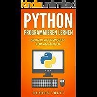 Python Programmieren lernen: Grundlagenwissen für Anfänger (German Edition)