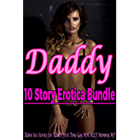 Daddy 10 Story Erotica Bundle (Taboo Sex Stories for Adults, First Time Gay MM, MILF Mommy MF) (English Edition)