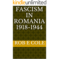 FASCISM IN ROMANIA 1918-1944