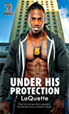 Under His Protection (Dreamspun Desires Book 80)