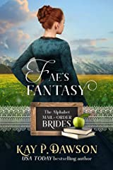 Fae's Fantasy (The Alphabet Mail-Order Brides Book 6) Kindle Edition