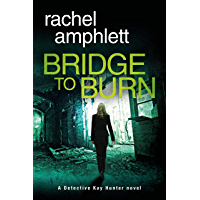 Bridge to Burn (Detective Kay Hunter Book 7)