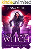 Not a Happy Witch (Mooncast Academy Book 1)