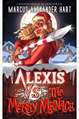 Alexis vs. the Merry Menace: An Action-Adventure Christmas Comedy with Magic and Swearing (The Alexis McRiott Jams) Kindle Edition