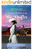 A Brave Bride for the Drifter (Mail Order Brides and the Indians of Hope Ridge Book 3)