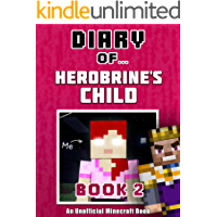 Diary of Herobrine's Child: Book 2 [an unofficial Minecraft book] (CraftyTales 61)