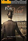 Por você (Libertinos Livro 1) (Portuguese Edition)