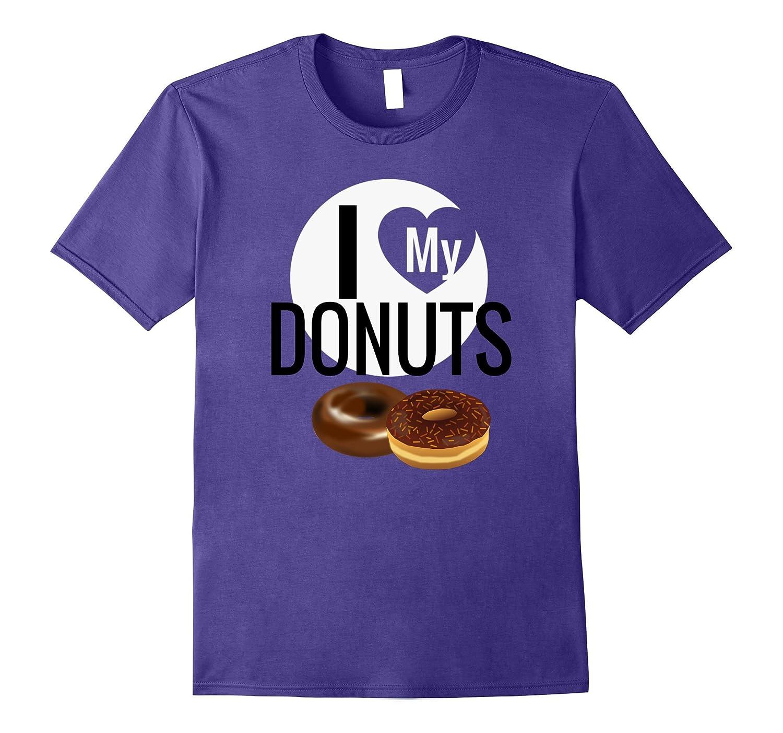 I Love My Donuts Funny Gift T-Shirt-Vaci