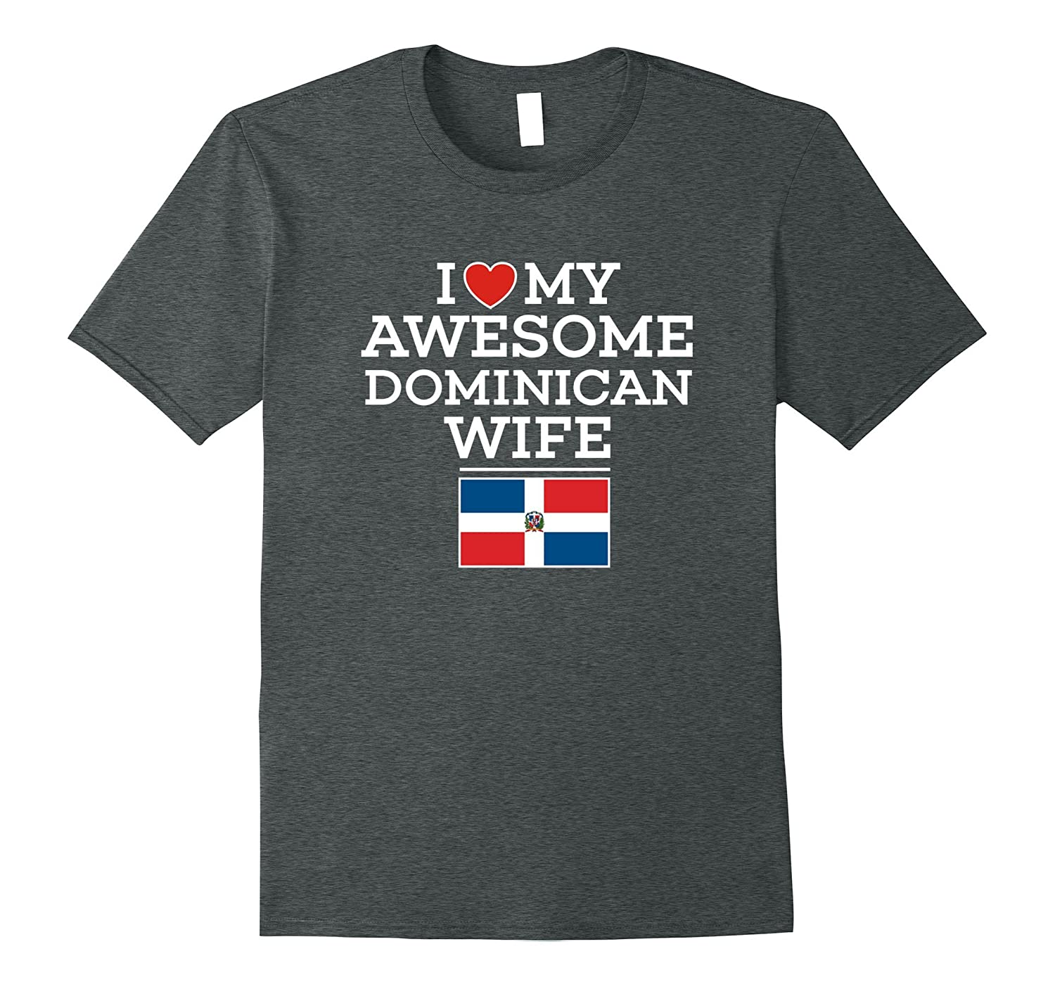 I Love My Awesome Dominican Republic Wife Flag Heart Tee Art