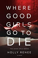 Where Good Girls Go to Die (The Good Girls Series Book 1) Kindle Edition