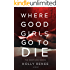 Where Good Girls Go to Die (The Good Girls Series Book 1)