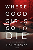 Where Good Girls Go to Die (The Good Girls Series Book 1) (English Edition)