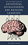 The No-Code Guide to Artificial Intelligence and Machine Learning: What to Think About AI Today