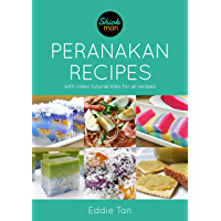 Shiokman Peranakan Recipes: With Video Tutorial Links for All Recipes