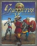 El gran libro de los guerreros (Desplegables Asombrosos)
