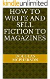 How To Write And Sell Fiction To Magazines
