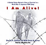 I Am Alive!: A United States Marine's Story of