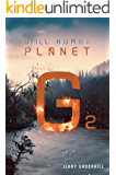 Planet G II (Still Human: The Colonization of Planet G Book 2)