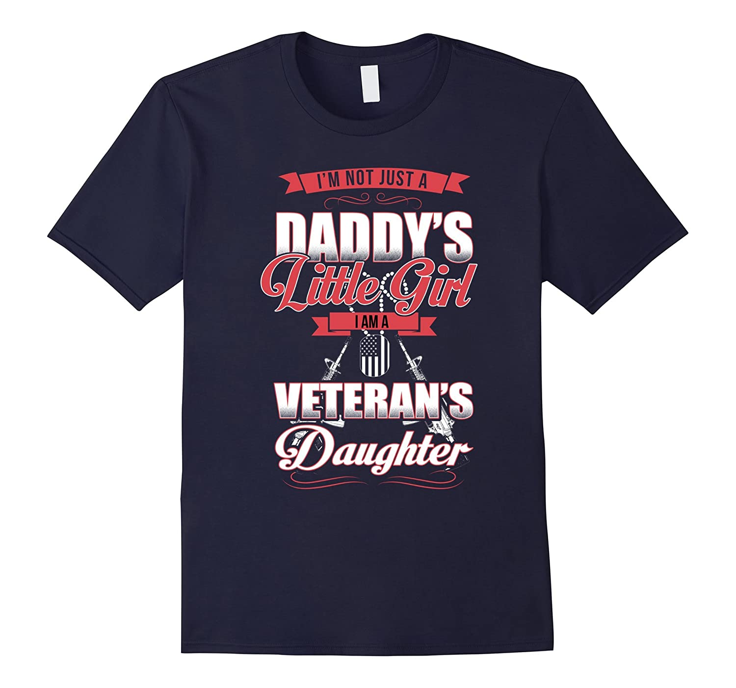 I'm Not Just A Daddy's Little Girl I'm A Veteran's Daughter-BN
