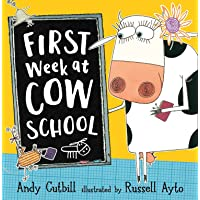 First Week at Cow School: A funny farmyard story, perfect for children starting school