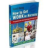 Norway Jobs Guidebook How to Get Work in Norway :The guidebook about getting job in Norway