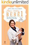 Boas-vindas, bebê 1: Do nascimento aos três meses de idade
