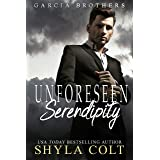 Unforeseen Serendipity (Garcia Brothers Book 2)
