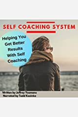 The Self Coaching System: Helping You Get Results Using Self Coaching Audible Audiobook