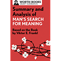 Summary and Analysis of Man's Search for Meaning: Based on the Book by Victor E. Frankl (Smart Summaries) (English Edition)