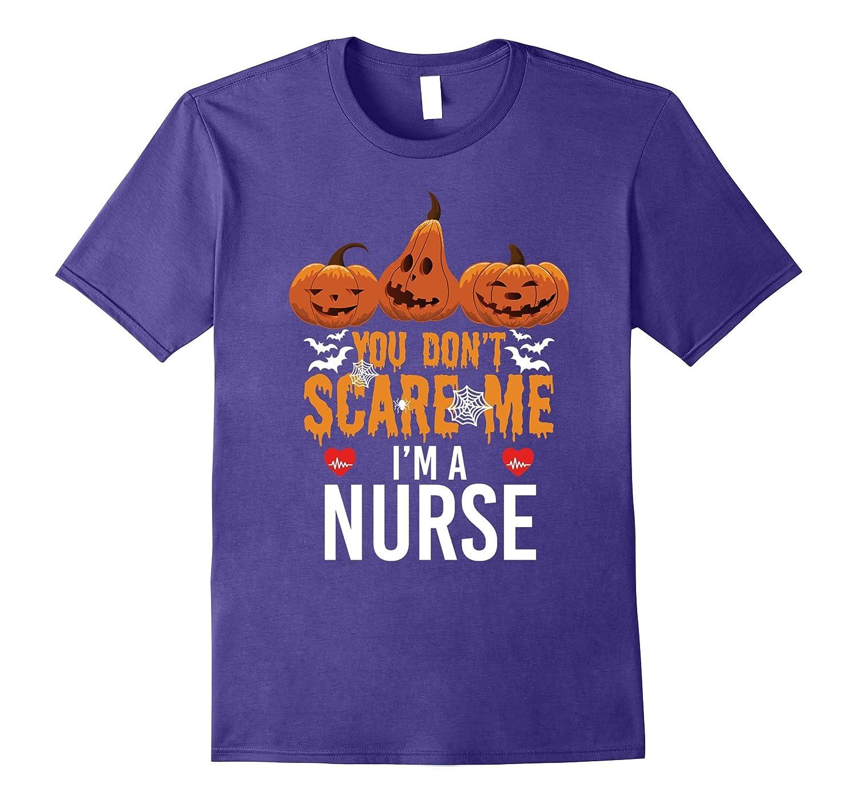 You Dont Scare Me Im A Nurse Halloween Tee Shirt-TJ