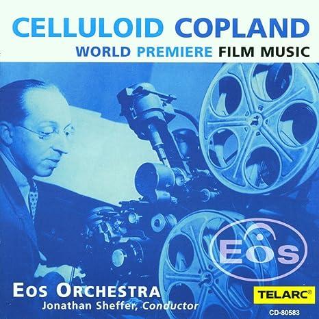 Eos Orchestra - Celluloid Copland - Film Music / Sheffer, EOS Orchestra -  Amazon.com Music