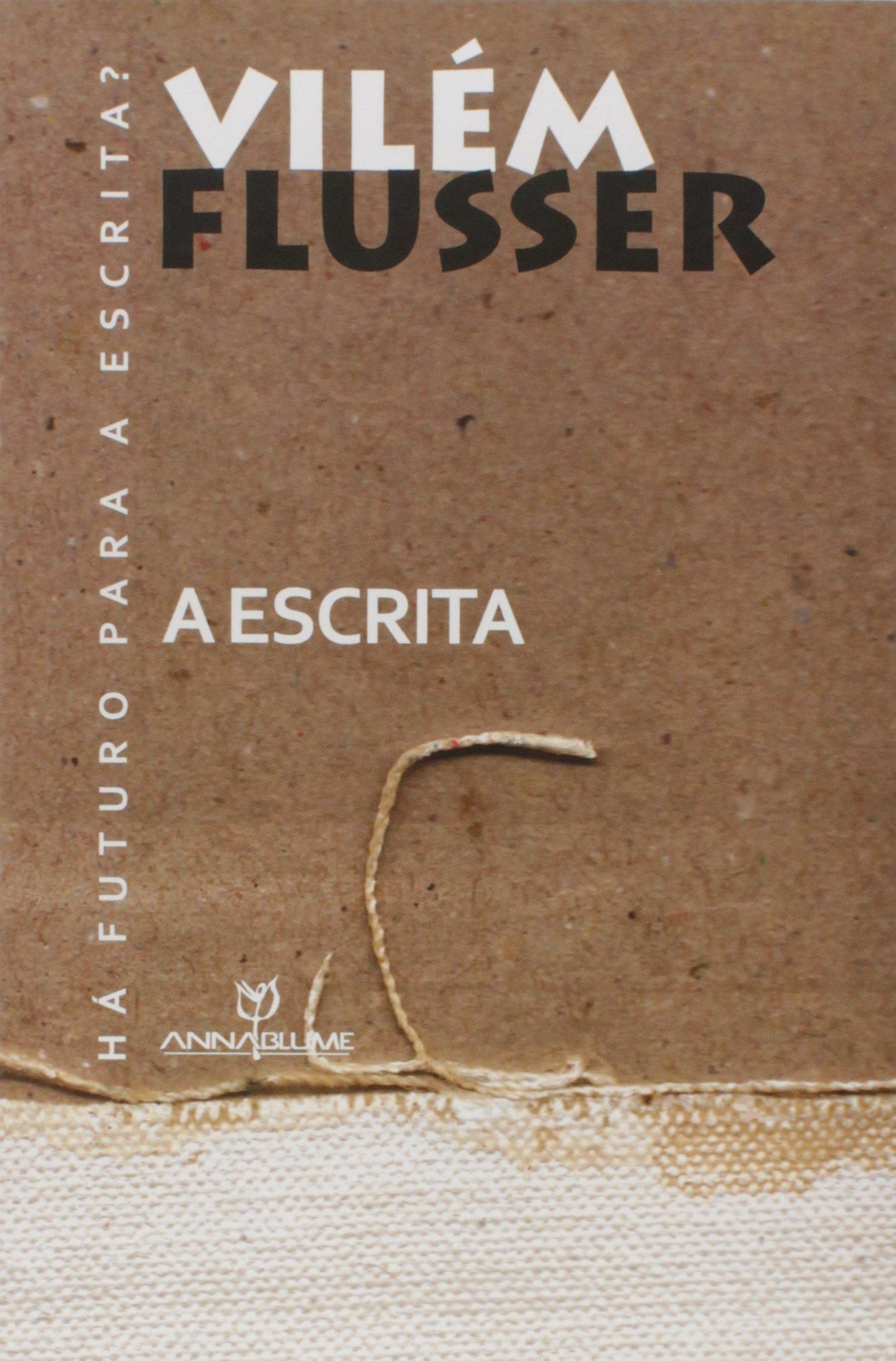 Há Futuro Para a Escrita?: VILEM FLUSSER: 9788539100538: Amazon.com: Books