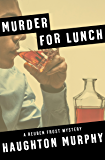 Murder for Lunch (The Reuben Frost Mysteries Book 1)