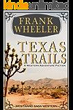 Texas Trails (Westward Saga Western) (A Western Adventure Fiction)