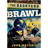 The Backyard Brawl: Stories from One of the Weirdest, Wildest, Longest Running, and Most Instense Rivalries in College Footba