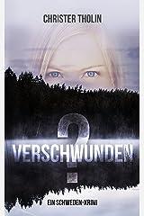 Verschwunden?: Ein Schweden-Krimi (Die Stockholm Detektive 1) (German Edition) Kindle Edition