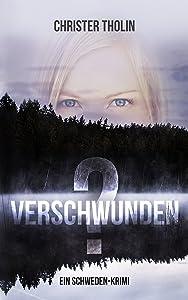 Verschwunden?: Ein Schweden-Krimi (Die Stockholm Detektive 1) (German Edition)