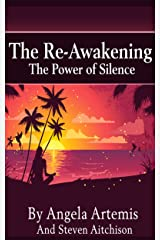 The Re-Awakening: The Power of Silence (The Re-Awakening Series Book 2) Kindle Edition