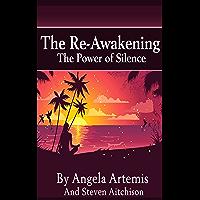 The Re-Awakening: The Power of Silence (The Re-Awakening Series Book 2) (English Edition)