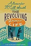 The Revolving Door of Life: A 44 Scotland Street Novel
