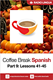 Coffee Break Spanish 9: Lessons 41-45 - Learn Spanish in your coffee break
