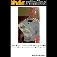 Commodore 64 e la programmazione in linguaggio macchina: Il costrutto read-poke-data per la gestione di controlli, suono, grafica, sprite, file koala...