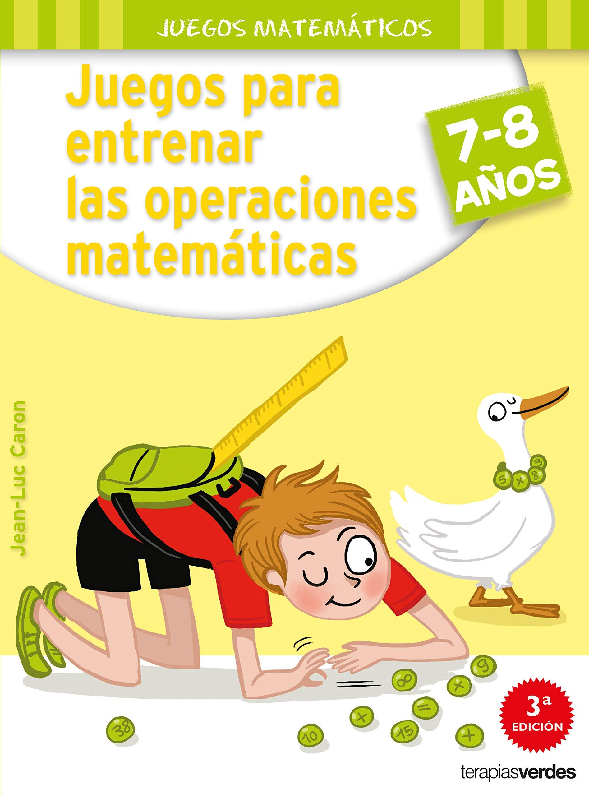 Juegos para entrenar las operaciones matemáticas 7-8 Terapias Juegos  Didácticos: Amazon.es: J. L. CARON, Susana Peralta Lugones: Libros