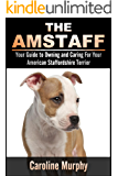 The Amstaff - Your Guide to Owning and Caring for Your American Staffordshire Terrier