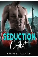 Seduction of Combat: Hot cops. Hot crime. Hot romance. Kindle Edition