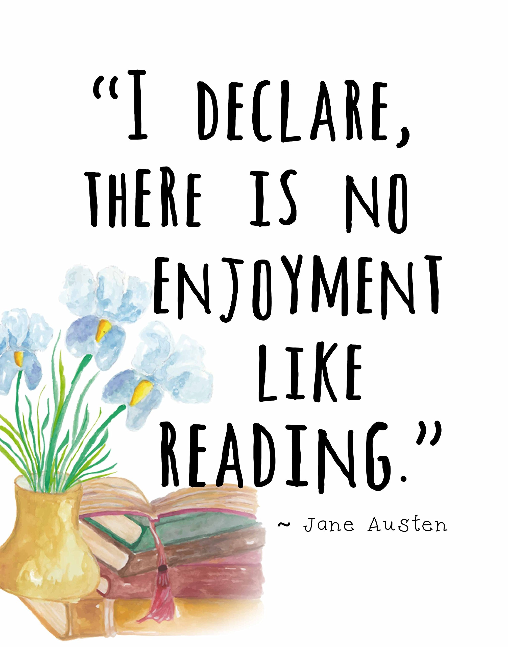 Educational Art Print ~ Jane Austen Inspirational Quote:There is no Enjoyment Like Reading (8''×10'' print)