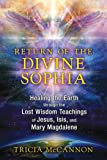 Return of the Divine Sophia: Healing the Earth
